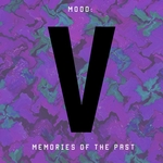 Mood: Memories Of The Past