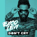 EXCO LEVI - Don't Cry (Front Cover)