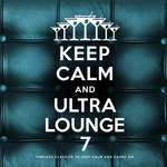 Keep Calm And Ultra Lounge 7 (Explicit)
