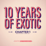 PALLIATE/HAFT/MALBETRIEB/MINTZ/ELUIZE - 10 Years Of Exotic - Chapter 1 (Front Cover)