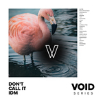 Various: VOID/Don't Call It IDM