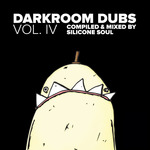 Darkroom Dubs Vol IV - Compiled & Mixed By Silicone Soul
