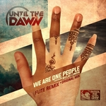 Until The Dawn: We Are One People (feat Niclas Lundin)