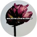 Galactic Love Blues EP