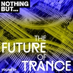 Nothing But... The Future Of Trance Vol 04