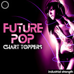 Future Pop Chart Toppers (Sample Pack Serum Presets)