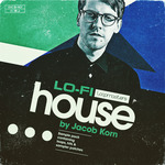 Jacob Korn: LoFi House (Sample Pack WAV/APPLE/LIVE/REASON)