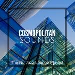 Cosmopolitan Sounds/The Nu Jazz Lounge Playlist