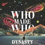 WhoMadeWho: Dynasty