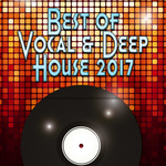 Best Of Vocal & Deep House 2017