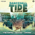 VYBZ KARTEL/MASICKA/ISHAWNA - Dancehall Tide Riddim (Explicit Produced By ZJ Chrome) (Front Cover)