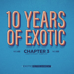 10 Years Of Exotic - Chapter 3
