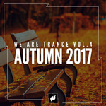 We Are Trance Vol 4: Autumn 2017