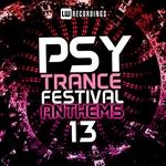 Psy-Trance Festival Anthems Vol 13