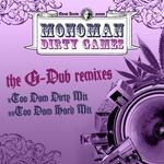 Dirty Games (The G Dub Remixes)