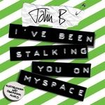 I've Been Stalking You On Myspace (Electrohouse & DanceRock Mixes)
