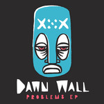 DAWN WALL - Problems EP (Front Cover)