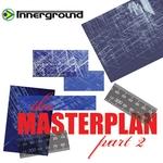 The Masterplan Part 2