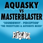 Soundbwoy / Perception (Remixes) (Aquasky Vs. Masterblaster)