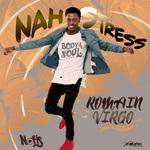 ROMAIN VIRGO - Nah Stress (Front Cover)