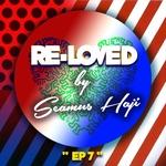Seamus Haji: Re-Loved EP 7