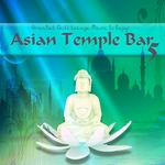 Asian Temple Bar 5 - Oriental Chill Lounge Music To Enjoy!