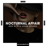 Nocturnal Affair - Deep & Tech House Sounds Vol 1
