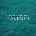 Flexout Presents Halfcut (Explicit)