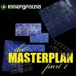 The Masterplan (Part 1)