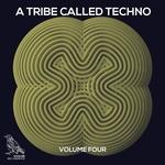 A Tribe Called Techno Vol 4