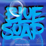 Blue Soap Riddim (Trinidad Edition)