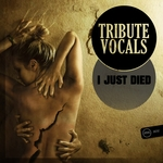 Tribute Vocals: I Just Died