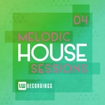 Melodic House Sessions Vol 04