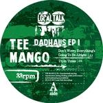 Tee Mango: Dadhouse EP #1