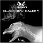 Black Boy/Calcify