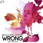 Rene De La Mone & DJ Iq-Talo feat Laura Julie: Wrong