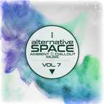 Alternative Space: Ambient & Chillout Music Vol 7