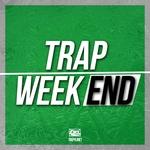 Trap Weekend