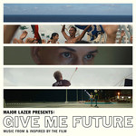 Major Lazer Presents/Give Me Future (Music From & Inspired By The Film)