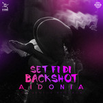 AIDONIA - Set Fi Di Backshot (Explicit produced by Di Genius) (Front Cover)