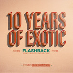 VARIOUS - 10 Years Of Exotic: Flashback Part 1 (Front Cover)