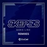 Skepsis: Goes Like Remixes