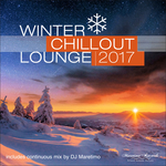 Winter Chillout Lounge 2017 (unmixed tracks)