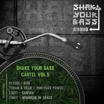 Shake Your Bass Cartel Vol 5