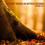 The Best Tracks On Oxytech Records Autumn 2017