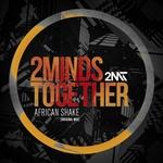 2MINDSTOGETHER - African Shake (Front Cover)