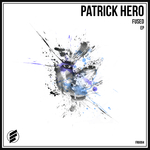 PATRICK HERO - Fused EP (Front Cover)