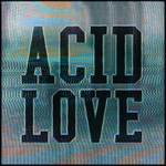 Get Physical Presents/Acid Love - Compiled & Mixed By Roland Leesker