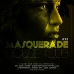 Masquerade House Club Vol 25