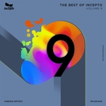 The Best Of Incepto Vol 9